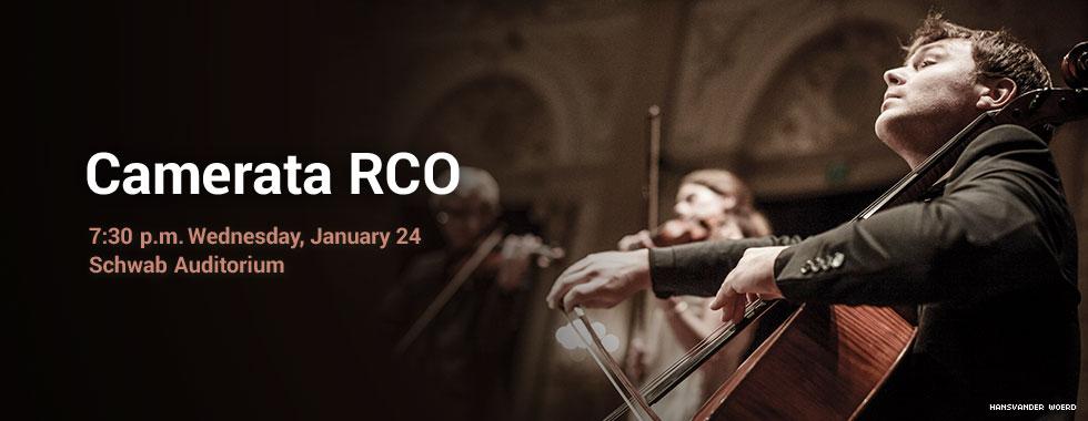 Camerata RCO 7:30 p.m. Wednesday, January 24 in Schwab Auditorium