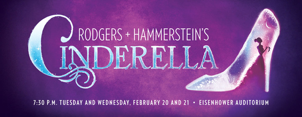 Rodgers + Hammerstein's Cinderella 7:30 p.m. Tuesday and Wednesday, February 20 and 21 in Eisenhower Auditorium