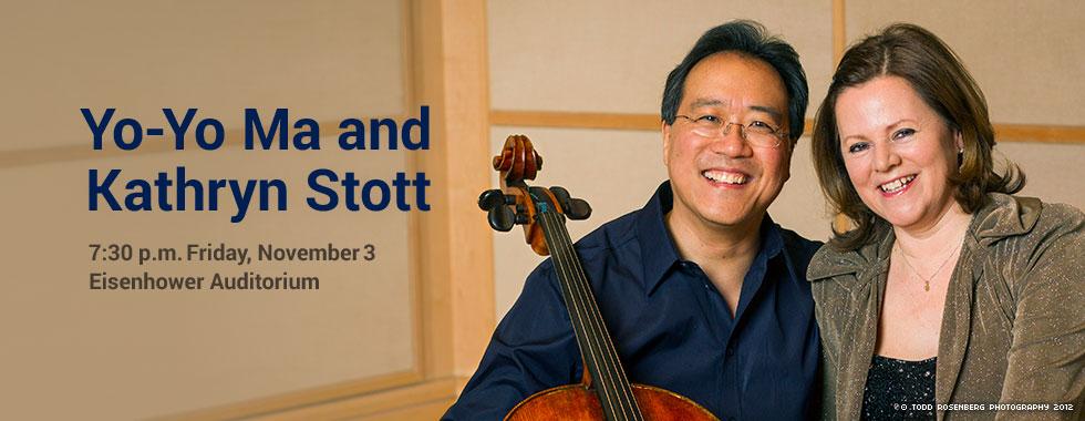 Yo-Yo Ma and Kathryn Stott 7:30 p.m. Friday, November 3 in Eisenhower Auditorium