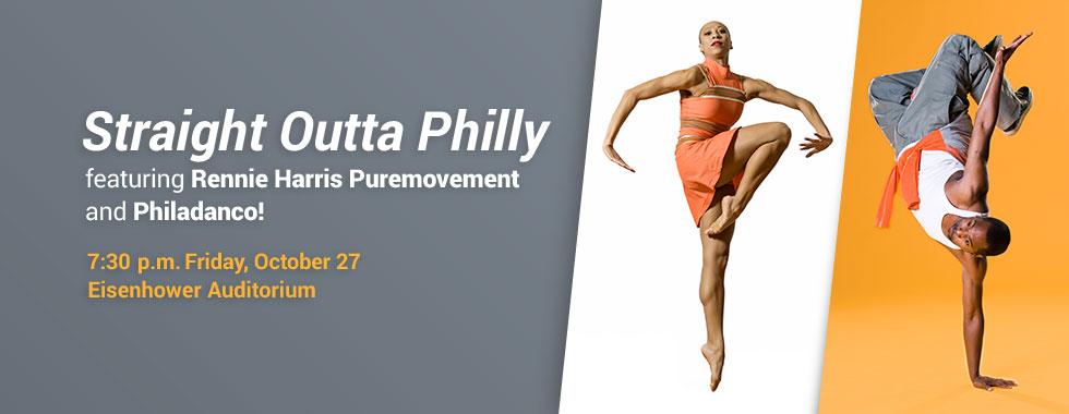 Straight Outta Philly featuring Rennie Harris Puremovement and Philadanco! 7:30 p.m. Friday, October 27 in Eisenhower Auditorium