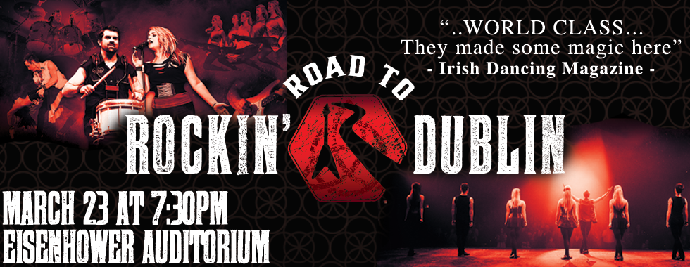 Rockin' Road to Dublin 7:30 p.m. March 23 at Eisenhower Auditorium