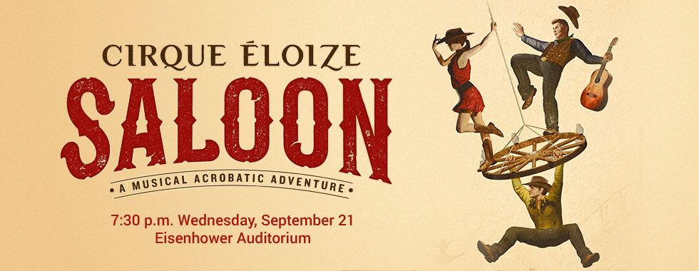 Cirque Eloize Saloon: A Musical Acrobatic Adventure. 7:30 p.m. Wednesday, September 21 in Eisenhower Auditorium