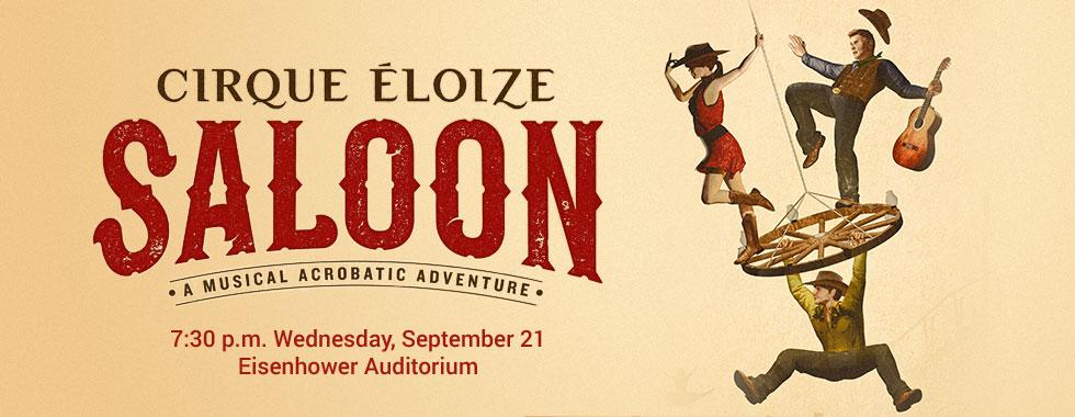 Cirque Eloize Saloon: A Musical Acrobatic Adventure. 7:30 p.m. Wednesday, September 21 in Eisenhower Auditorium