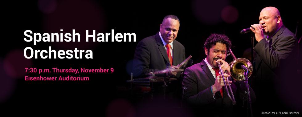 Spanish Harlem Orchestra 7:30 p.m. Thursday, November 9 in Eisenhower Auditorium