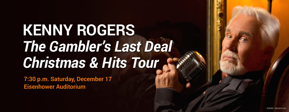 Kenny Rogers The Gambler's Last Deal Christmas & Hits Tour 7:30 p.m. Saturday, December 17 in Eisenhower Auditorium