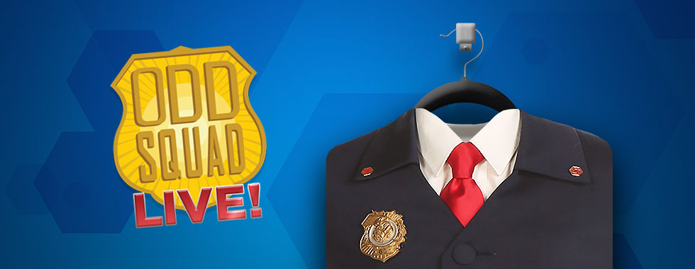 """An illustration of the TV show's official agent badge design next to an agent's suit promotes the live-action show """"Odd Squad Live!"""""""