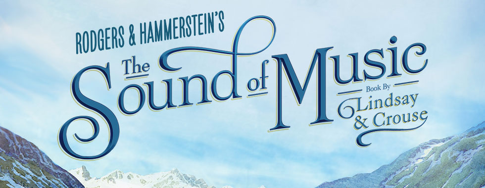 """Rodgers & Hammerstein's The Sound of Music,"" Book by Lindsay & Crouse"