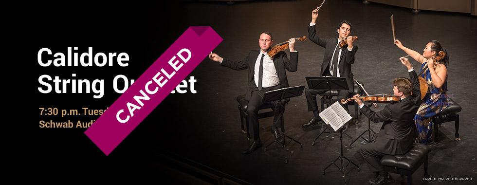 Calidore String Quartet is canceled.