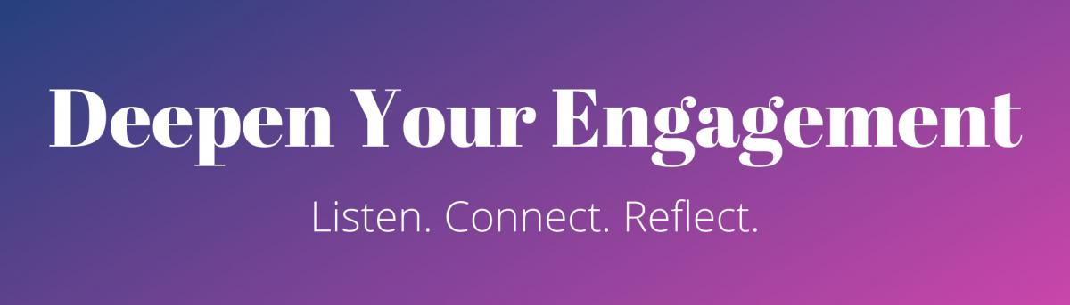 Deepen your engagement. Listen. Connect. Reflect. Download the guide.