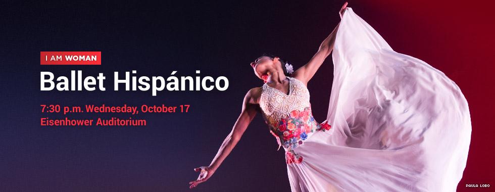 Ballet Hispanico 7:30 p.m. Wednesday, October 17 in Eisenhower Auditorium