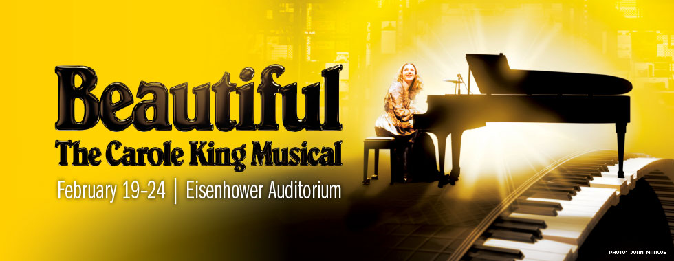 Beautiful: The Carole King Musical. February 19–24 at Eisenhower Auditorium