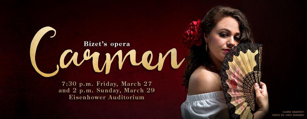Bizet's opera Carmen. 7:30 p.m. Friday, March 27 and 2 p.m. Sunday, March 29 at Eisenhower Auditorium