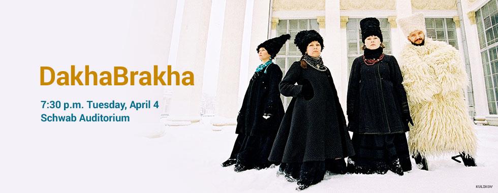 DakhaBrakha 7:30 p.m. Tuesday, April 4 in Schwab Auditorium