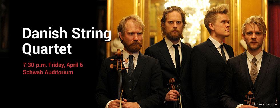 Danish String Quartet 7:30 p.m. Friday, April 6 at Schwab Auditorium
