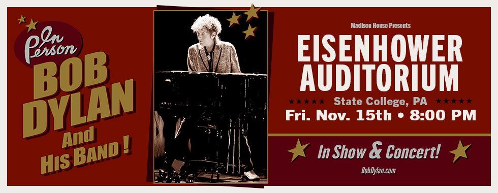 In Person Bob Dylan and His Band! 8 p.m. Friday, November 15 at Eisenhower Auditorium