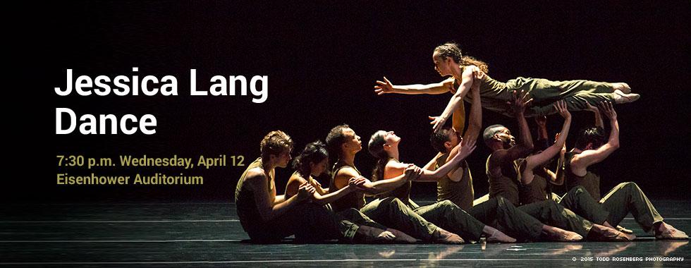 Jessica Lang Dance 7:30 p.m. Wednesday, April 12 Eisenhower Auditorium