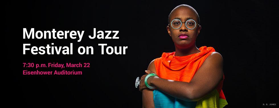 Monterey Jazz Festival on Tour. 7:30 p.m. Friday, March 22 in Eisenhower Auditorium