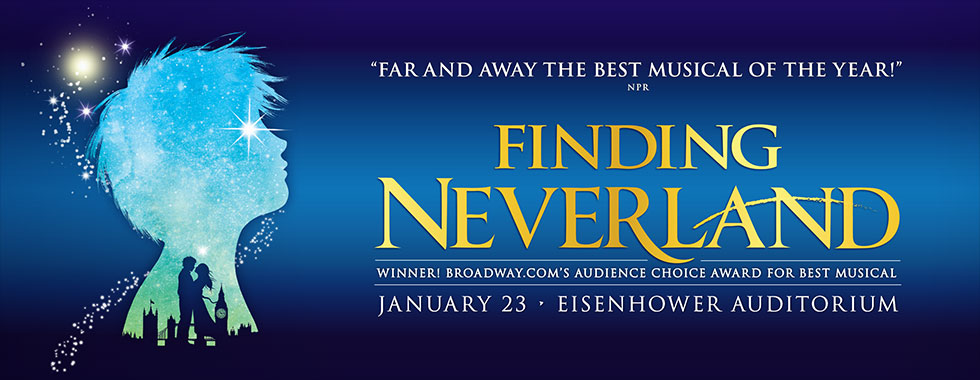 """Far and away the best musical of the year!"" - NPR. Finding Neverland. January 23 at Eisenhower Auditorium."