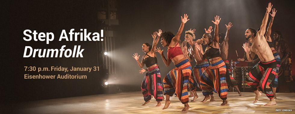 Step Afrika! Drumfolk 7:30 p.m. Friday, January 31 in Eisenhower Auditorium