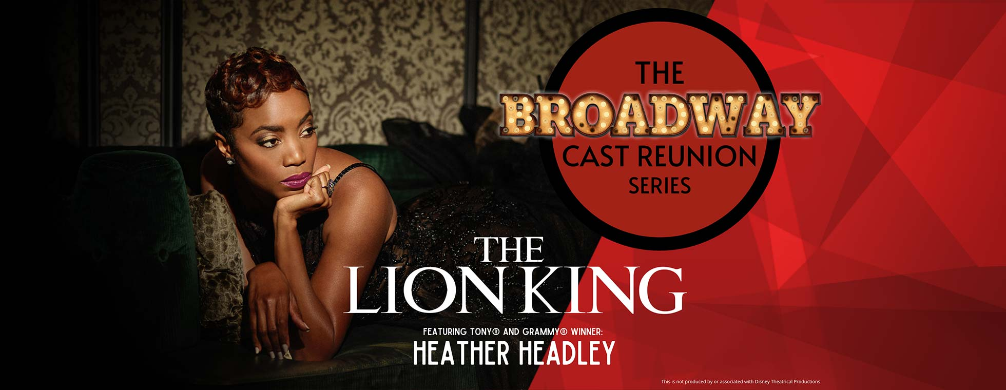 The Broadway Cast Reunion Series: The Lion King. Featuring Tony and Grammy winner Heather Headley.