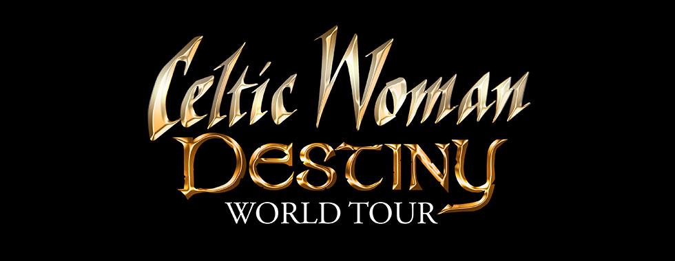 Celtic Woman Destiny World Tour