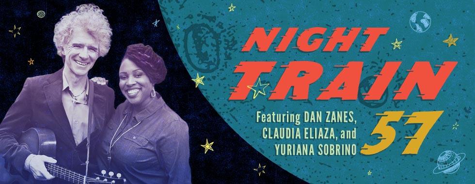 Night Train 57 featuring Dan Zanes, Claudia Eliaza, and Yuriana Sobrino
