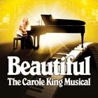 Beautiful: The Carole King Musical.